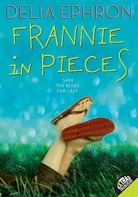 Frannie in Pieces By Ephron, Delia/ Beckerman, Chad W. (ILT)