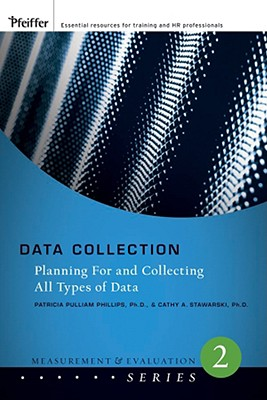 Data Collection By Phillips, Patricia Pulliam/ Stawarski, Cathy A., Ph.D.