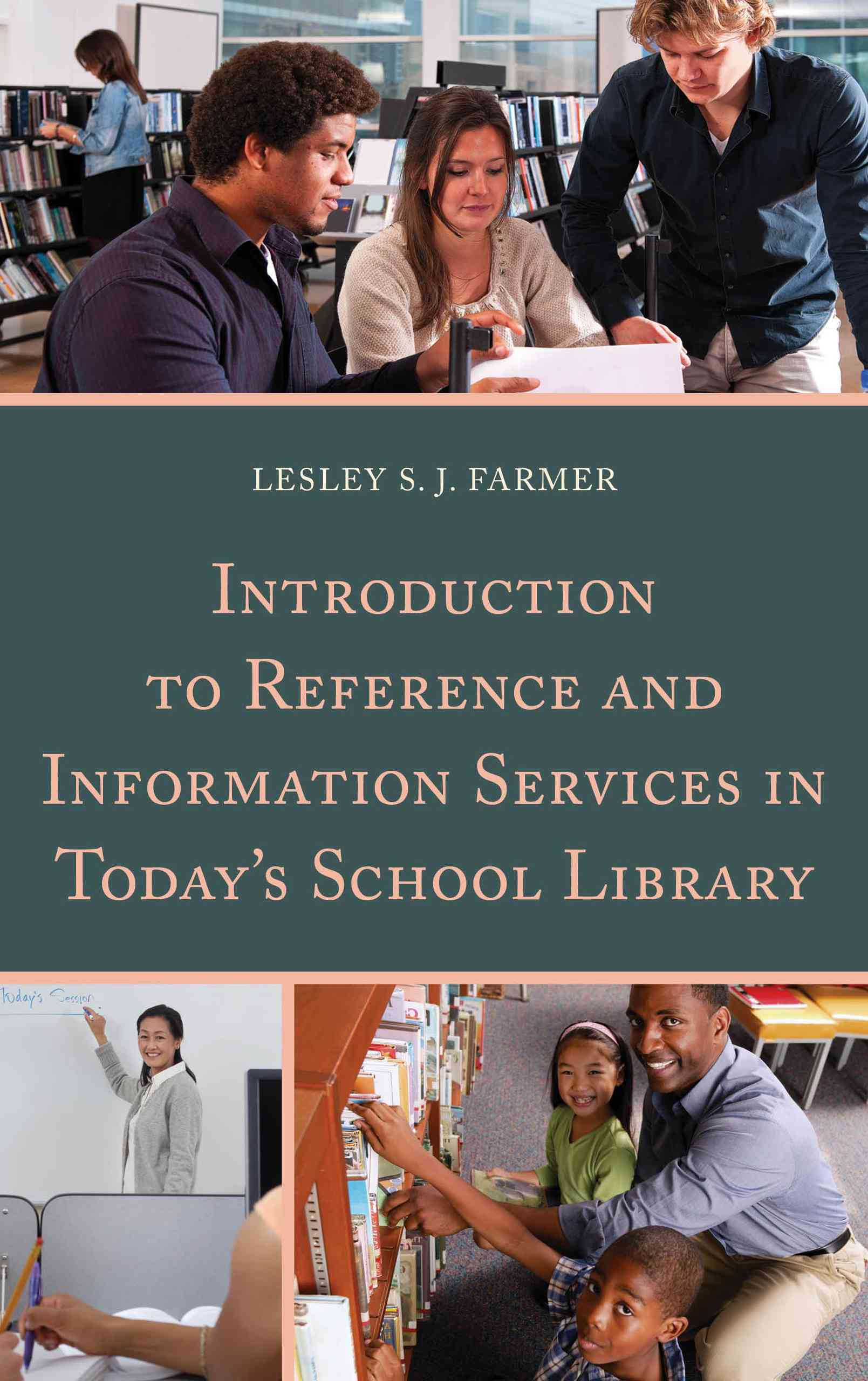 Introduction to Reference and Information Services in Today's School Library By Farmer, Lesley S. J.
